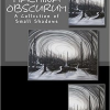 Machina Obscurum: A Collection of Small Shadows
